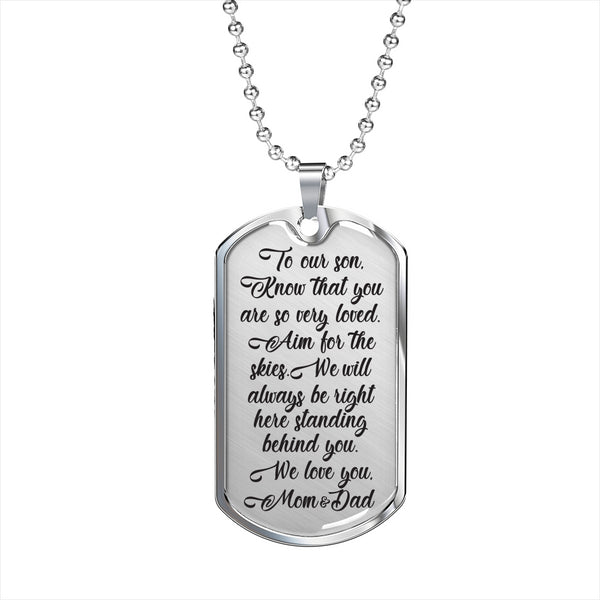 TO OUR SON KNOW THAT YOU ARE SO VERY LOVED From MOM & DAD * Luxury Dog Tag Necklace, Surgical Stainless Steel - ArtsyMod.com
