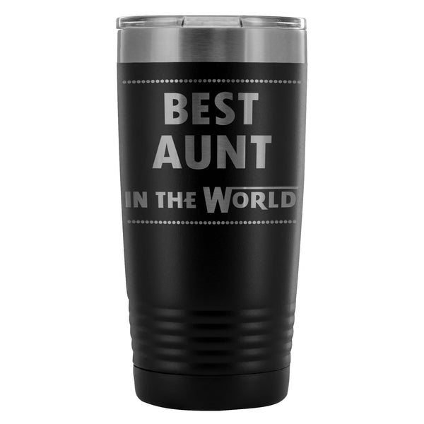 BEST AUNT IN THE WORLD Gift From Niece, Nephew * Vacuum Tumbler 20 oz. - ArtsyMod.com