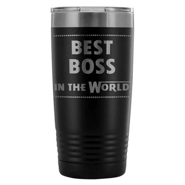 BEST BOSS IN THE WORLD Gift for Boss Day, Birthday * Vacuum Tumbler 20 oz. - ArtsyMod.com