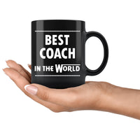 BEST COACH IN THE WORLD * Unique Gift For Football, Baseball, Basketball, Soccer, High School College Coaches * Glossy Black Coffee Mug 11oz. - ArtsyMod.com