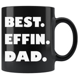 BEST EFFIN DAD Funny Gift For Father's Day * Black Coffee Mug 11oz. - ArtsyMod.com