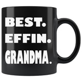 BEST EFFIN GRANDMA Funny Gift For Grandmother * Black Coffee Mug 11oz. - ArtsyMod.com