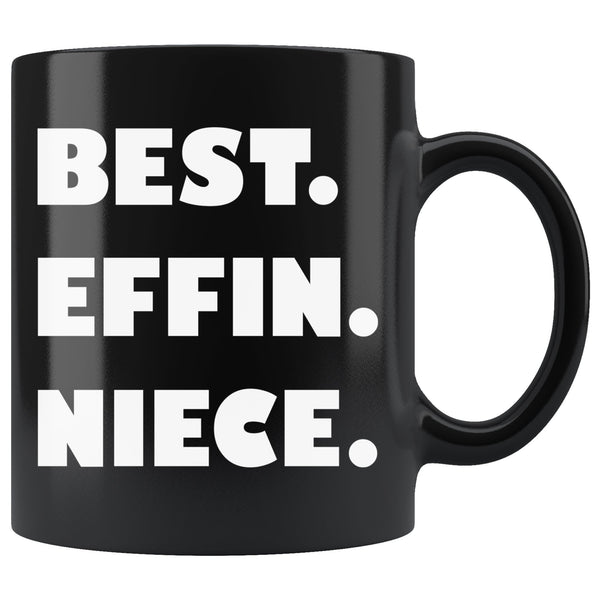 BEST EFFIN NIECE Funny Gift For Favorite Niece * Black Coffee Mug 11oz. - ArtsyMod.com