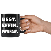 BEST EFFIN PAWPAW Funny Gift For Grandfather * Black Coffee Mug 11oz. - ArtsyMod.com