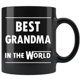 BEST GRANDMA IN THE WORLD * Unique Gift For Grandmother From Granddaughter, Grandson * Glossy Black Coffee Mug 11oz. Black Mug 11oz White Print