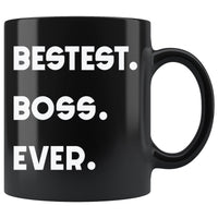 BESTEST BOSS EVER * Unique Gift for Your Favorite Boss * Glossy Black Coffee Mug 11oz. - ArtsyMod.com