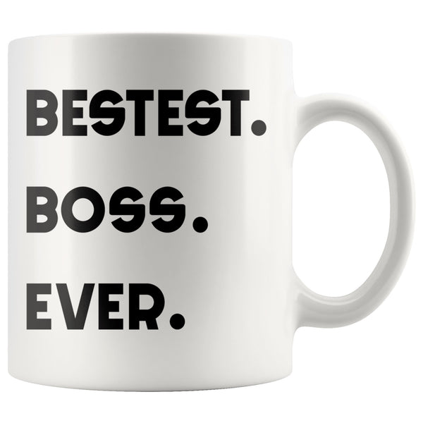 BESTEST BOSS EVER * Unique Gift for Your Favorite Boss * White Coffee Mug 11oz. - ArtsyMod.com
