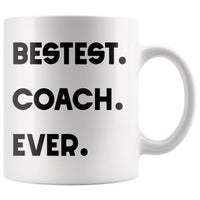 BESTEST COACH EVER Gift for Football, Baseball, Soccer, Sports * White Coffee Mug 11oz. - ArtsyMod.com