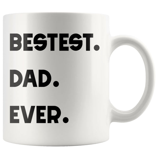 BESTEST DAD EVER * Unique Gift for Daddy, Father's Day * White Coffee Mug 11oz. - ArtsyMod.com