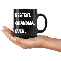 BESTEST GRANDMA EVER * Unique Gift for Grandmother From Grandson, Granddaughter * Glossy Black Coffee Mug 11oz. - ArtsyMod.com