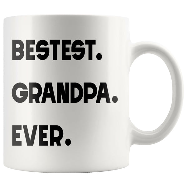 BESTEST GRANDPA EVER * Unique Gift for Grandfather From Grandson, Granddaughter * White Coffee Mug 11oz. - ArtsyMod.com
