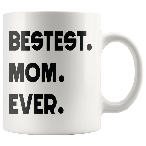 BESTEST MOM EVER * Unique Gift for Mommy, Mother's Day * White Coffee Mug 11oz. - ArtsyMod.com