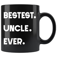 BESTEST UNCLE EVER * Unique Gift for Favorite Uncle From Niece, Nephew * Glossy Black Coffee Mug 11oz. - ArtsyMod.com