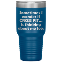 SOMETIMES I WONDER IF CROSS FIT Funny Gift For Coach * Vacuum Tumbler 30 oz. - ArtsyMod.com