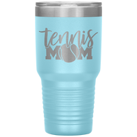 TENNIS MOM * Vacuum Tumbler 30 oz.
