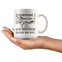 SOMETIMES I WONDER IF COWS ARE THINKING Funny Gift * White Coffee Mug 11oz. - ArtsyMod.com