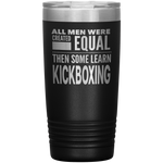 ALL MEN, LEARN KICKBOXING Gift For Instructor, Student * Vacuum Tumbler 20 oz. - ArtsyMod.com