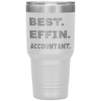 BEST EFFIN ACCOUNTANT Funny Gift * Vacuum Tumbler 30 oz. - ArtsyMod.com
