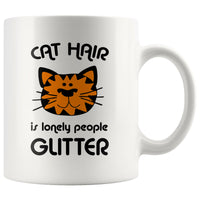 CAT HAIR IS LONELY PEOPLE GLITTER Funny Pet Owner Saying * White Coffee Mug 11oz. - ArtsyMod.com