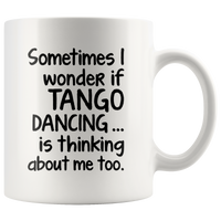 I WONDER IF TANGO DANCING * White Coffee Mug - TL