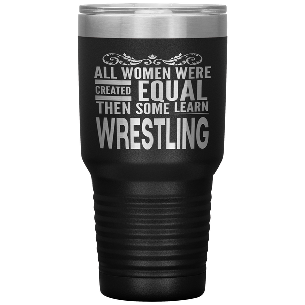 ALL WOMEN, LEARN WRESTLING Gift For Wrestler, Coach * Vacuum Tumbler 30 oz. - ArtsyMod.com