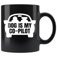 DOG IS MY CO-PILOT Funny Pet Owner Gift * Glossy Black Coffee Mug 11oz. - ArtsyMod.com