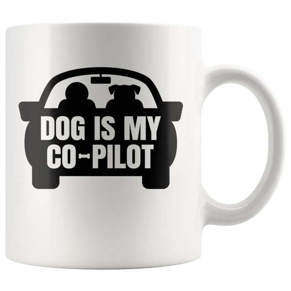 DOG IS MY CO-PILOT Funny Pet Owner Gift * White Coffee Mug 11oz. - ArtsyMod.com