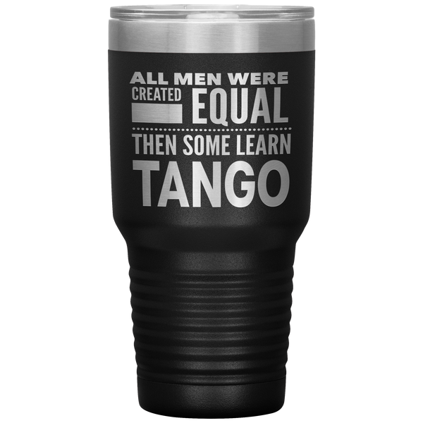 ALL MEN, LEARN TANGO (Dancing) Gift For Dancer, Dance Teacher, Student * Vacuum Tumbler 30 oz. - ArtsyMod.com
