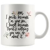 MOM I SMILE BECAUSE I'M YOUR SON Funny Mug * White Coffee Mug 11oz. / 15oz. Style 3 - ArtsyMod.com