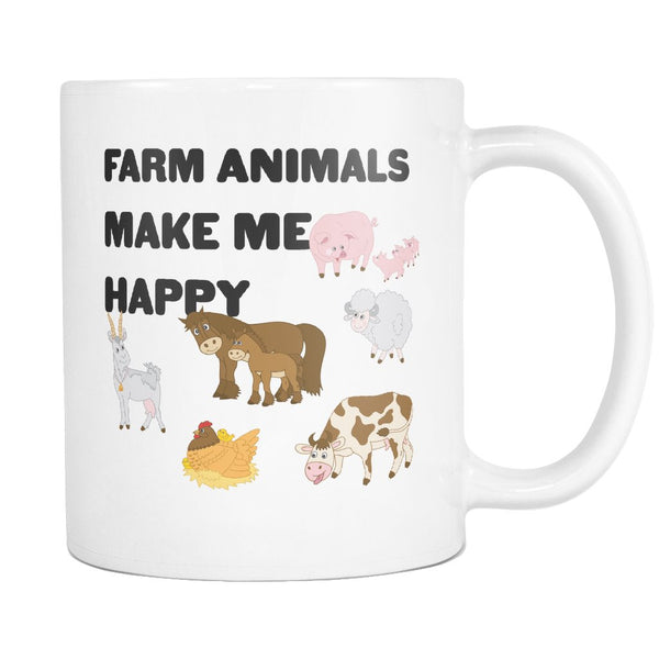 FARM ANIMALS MAKE ME HAPPY * Funny Gift for Farmer, Homestead * White Coffee Mug 11oz. - ArtsyMod.com