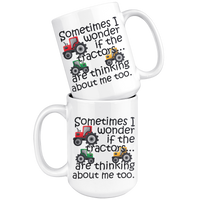 SOMETIMES I WONDER IF TRACTORS ARE THINKING Funny Farmer Rancher Tractor Saying Gift, Farm Ranch Life Gifts * White Coffee Mug - ArtsyMod.com