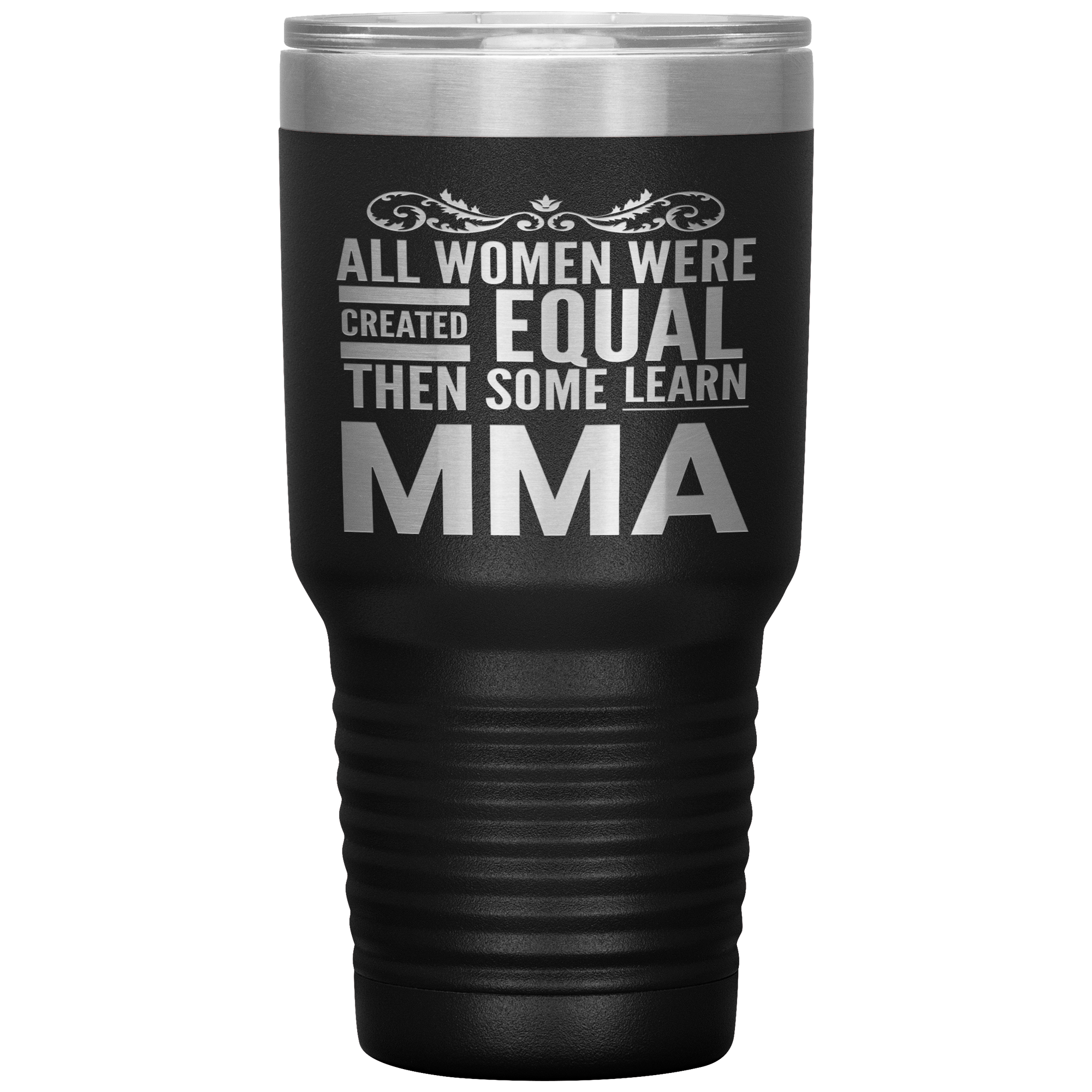 ALL WOMEN, LEARN MMA Gift For Mixed Martial Arts Teacher, Student * Vacuum Tumbler 30 oz. - ArtsyMod.com