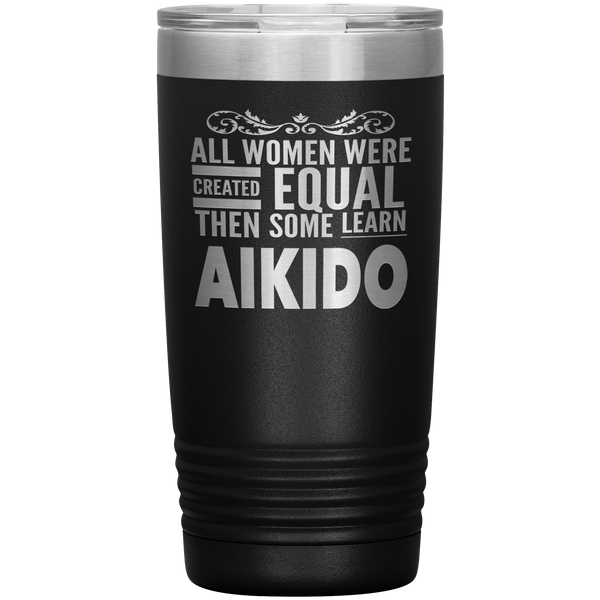ALL WOMEN, LEARN AIKIDO Gift For Sensei, Martial Arts Student * Vacuum Tumbler 20 oz. - ArtsyMod.com