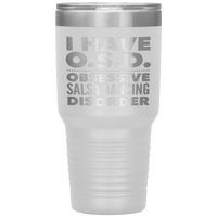I HAVE OSD OBSESSIVE SALSA DANCING DISORDER Funny Gift For Dancer, Dance Teacher, Student * Vacuum Tumbler 30 oz. - ArtsyMod.com