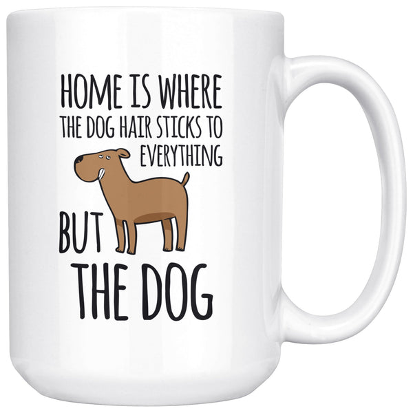 HOME IS WHERE THE DOG HAIR Funny Gift For Dogs Owner * White Coffee Mug 15oz. - ArtsyMod.com