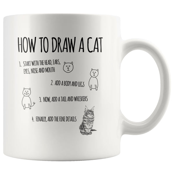 HOW TO DRAW A CAT Funny Cute Gift For Cats Lover * White Coffee Mug 11oz. - ArtsyMod.com