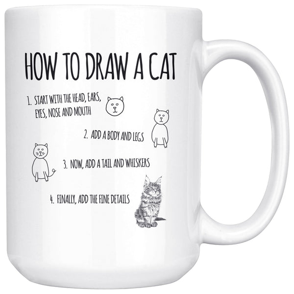 HOW TO DRAW A CAT Funny Cute Gift For Cats Lover * White Coffee Mug 15oz. - ArtsyMod.com