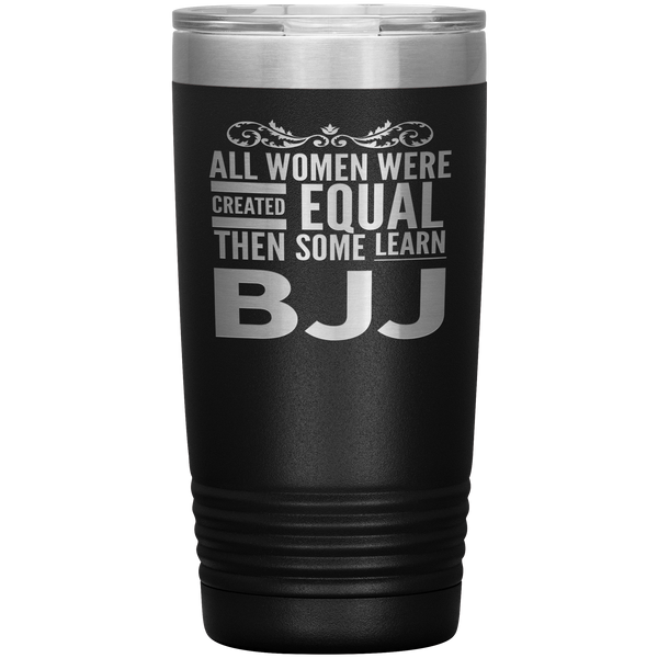 ALL WOMEN, LEARN BJJ Gift For Brazilian Jiu Jitsu Sensei, Martial Arts Student * Vacuum Tumbler 20 oz. - ArtsyMod.com