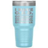I HAVE ODD OBSESSIVE DRUMMING DISORDER Funny Gift For Drummer * Vacuum Tumbler 30 oz. - ArtsyMod.com