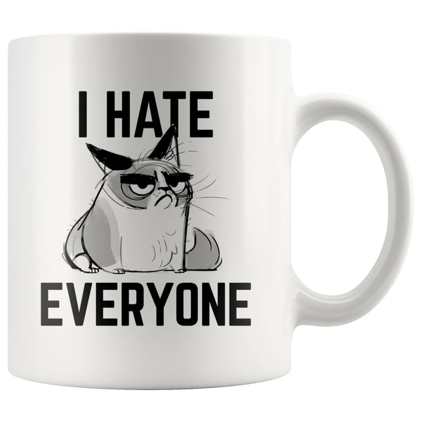 I HATE EVERYONE Funny Cat Angry Attitude * White Coffee Mug 11oz. Drinkware I Hate Everyone