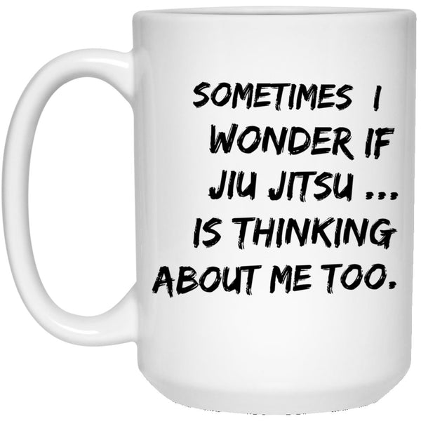 I WONDER IF JIU JITSU IS THINKING * 15 oz. White Mug CC Drinkware White One Size