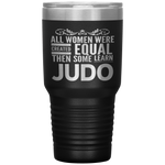 ALL WOMEN, LEARN JUDO Gift For Sensei, Martial Arts Student * Vacuum Tumbler 30 oz. - ArtsyMod.com