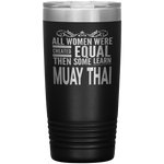 ALL WOMEN, LEARN MUAY THAI Gift For Martial Arts Kru, Student * Vacuum Tumbler 20 oz. - ArtsyMod.com
