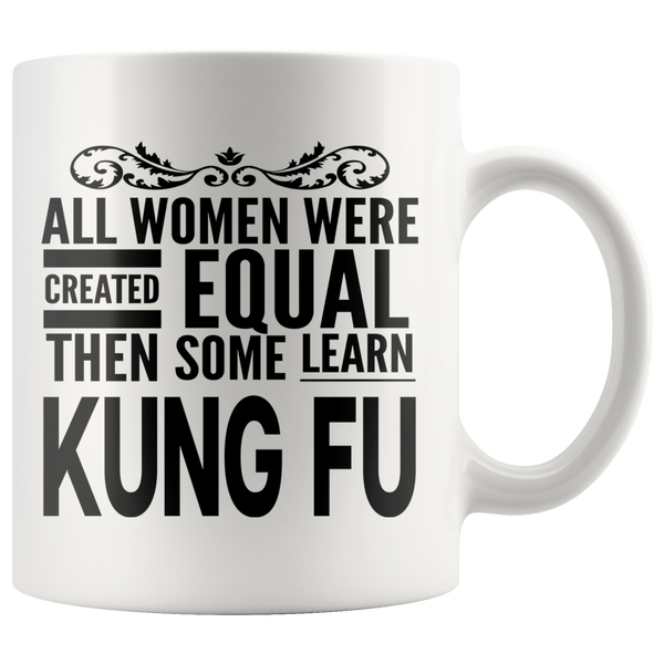 ALL WOMEN, LEARN KUNG FU Gift For KungFu Chinese Boxing Sifu Teacher Student Woman Girl * White Coffee Mug - ArtsyMod.com