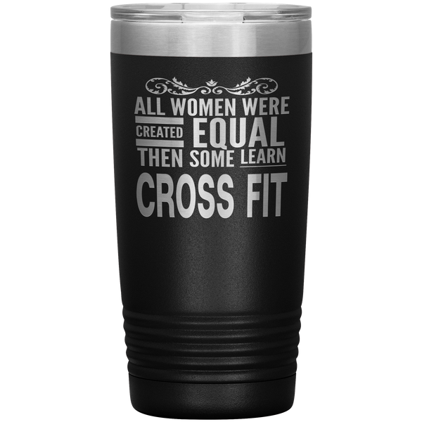 ALL WOMEN, LEARN CROSS FIT Gift For Coach, Trainer, Student * Vacuum Tumbler 20 oz. - ArtsyMod.com