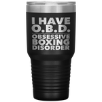 I HAVE OBD OBSESSIVE BOXING DISORDER Funny Gift For Boxer Coach * Vacuum Tumbler 30 oz. - ArtsyMod.com