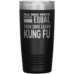 ALL MEN, LEARN KUNG FU Gift For Martial Arts Sifu, Student * Vacuum Tumbler 20 oz. - ArtsyMod.com