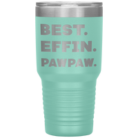 BEST EFFIN PAWPAW Funny Gift From Granddaughter, Grandson * Vacuum Tumbler 30 oz. - ArtsyMod.com
