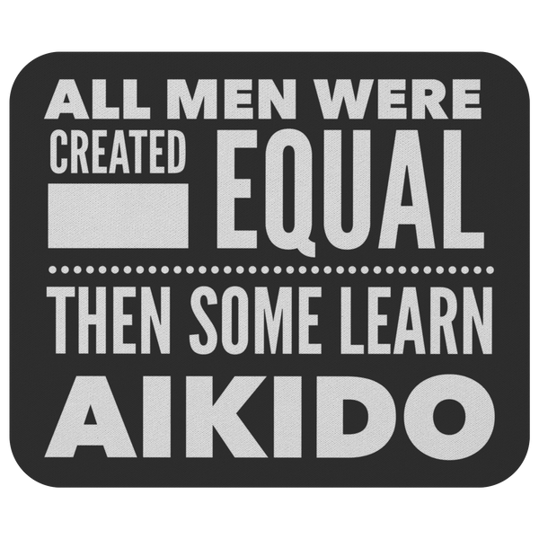 ALL MEN, LEARN AIKIDO Rectangle Shape Mousepad - ArtsyMod.com