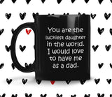 YOU ARE THE LUCKIEST DAUGHTER From DAD Funny Gift * Black Coffee Mug 11oz. - ArtsyMod.com